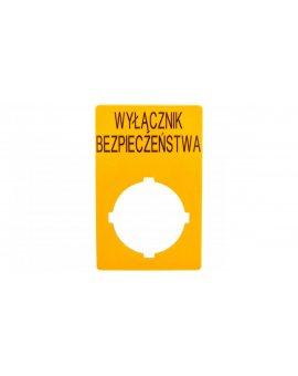 Szyld opisowy 33x50mm żółty /WYŁĄCZNIK BEZPIECZEŃSTWA/ M22-XZK1-PL99 167636