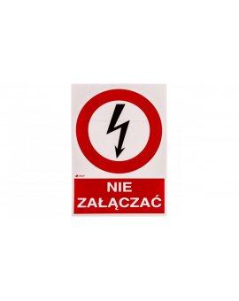 Tabliczka ostrzegawcza /NIE ZAŁĄCZAĆ 148X210/ 3EZA/Q4/F