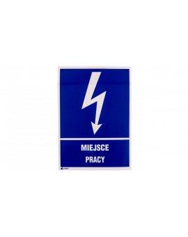 Tabliczka ostrzegawcza /MIEJSCE PRACY 148X210/ 5EIA/Q4/F